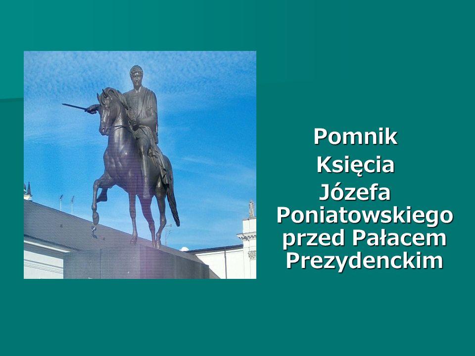 PomnikKsięcia Józefa Poniatowskiego przed Pałacem Prezydenckim