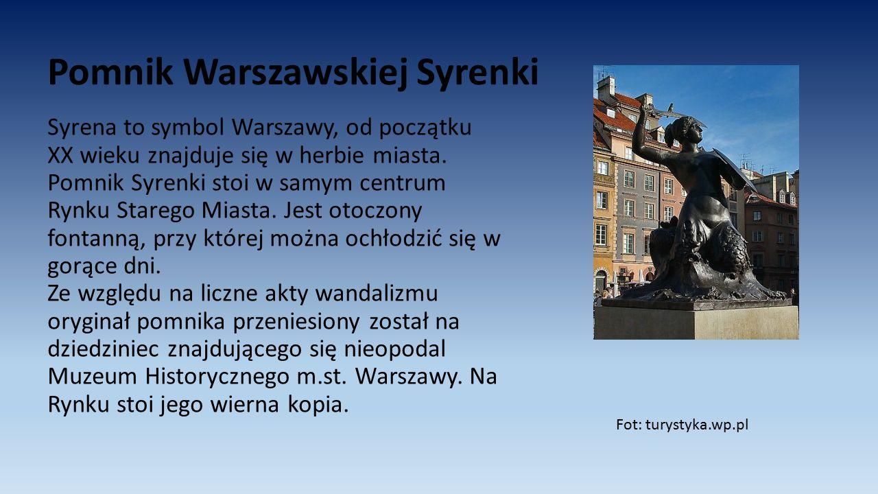 Pomnik Warszawskiej Syrenki Syrena to symbol Warszawy, od początku XX wieku znajduje się w herbie miasta. Pomnik Syrenki stoi w samym centrum Rynku St