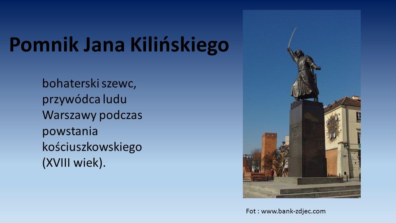 Pomnik Jana Kilińskiego bohaterski szewc, przywódca ludu Warszawy podczas powstania kościuszkowskiego (XVIII wiek). Fot : www.bank-zdjec.com