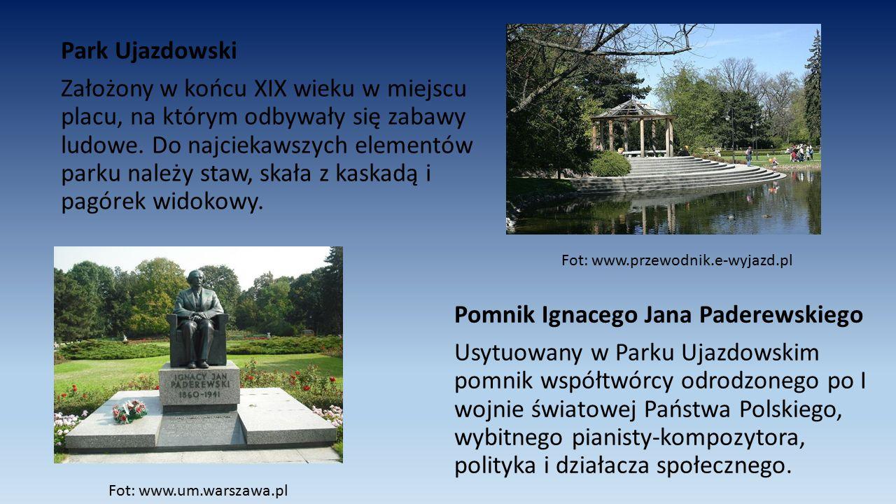 Pomnik Ignacego Jana Paderewskiego Usytuowany w Parku Ujazdowskim pomnik współtwórcy odrodzonego po I wojnie światowej Państwa Polskiego, wybitnego pi