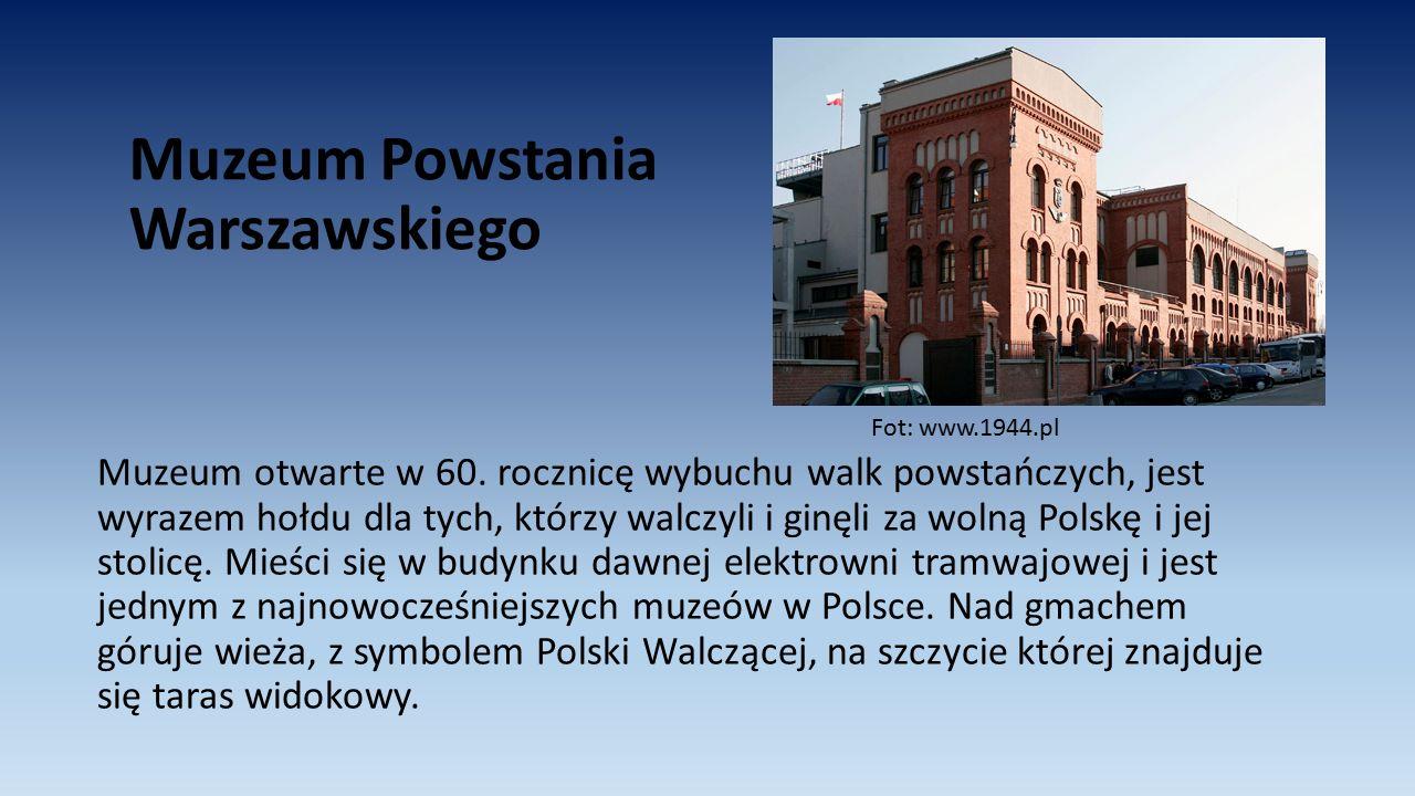 Muzeum Powstania Warszawskiego Muzeum otwarte w 60. rocznicę wybuchu walk powstańczych, jest wyrazem hołdu dla tych, którzy walczyli i ginęli za wolną
