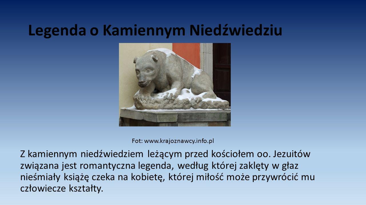 Legenda o Kamiennym Niedźwiedziu Z kamiennym niedźwiedziem leżącym przed kościołem oo. Jezuitów związana jest romantyczna legenda, według której zaklę
