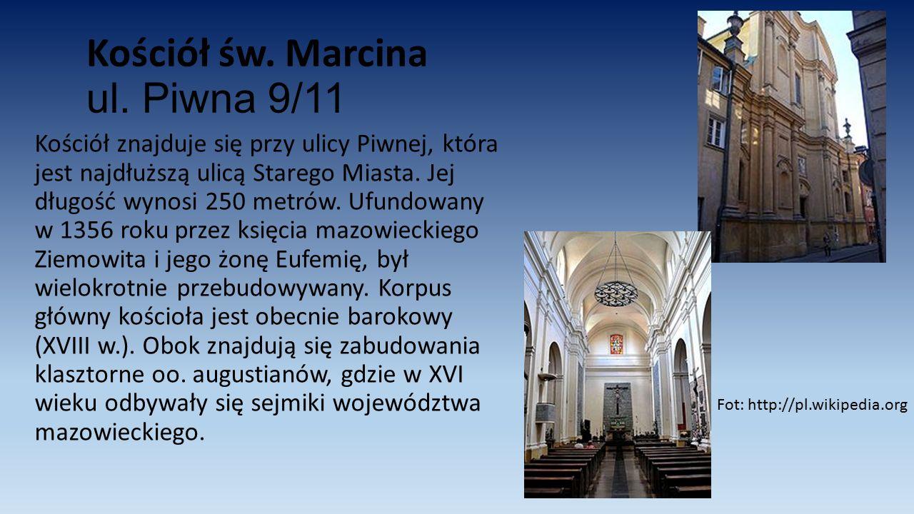 Kościół św. Marcina ul. Piwna 9/11 Kościół znajduje się przy ulicy Piwnej, która jest najdłuższą ulicą Starego Miasta. Jej długość wynosi 250 metrów.