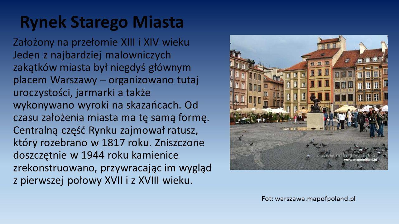 Rynek Starego Miasta Założony na przełomie XIII i XIV wieku Jeden z najbardziej malowniczych zakątków miasta był niegdyś głównym placem Warszawy – org