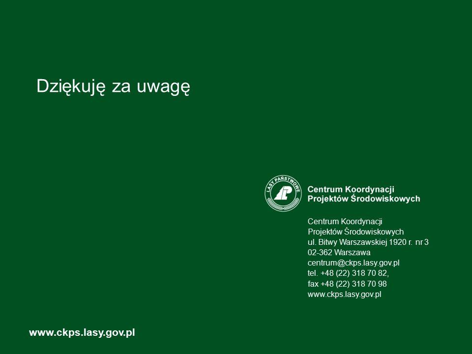 Dziękuję za uwagę www.ckps.lasy.gov.pl Centrum Koordynacji Projektów Środowiskowych ul. Bitwy Warszawskiej 1920 r. nr 3 02-362 Warszawa centrum@ckps.l