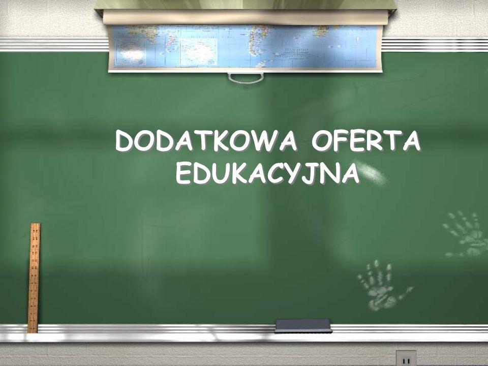 DODATKOWA OFERTA EDUKACYJNA