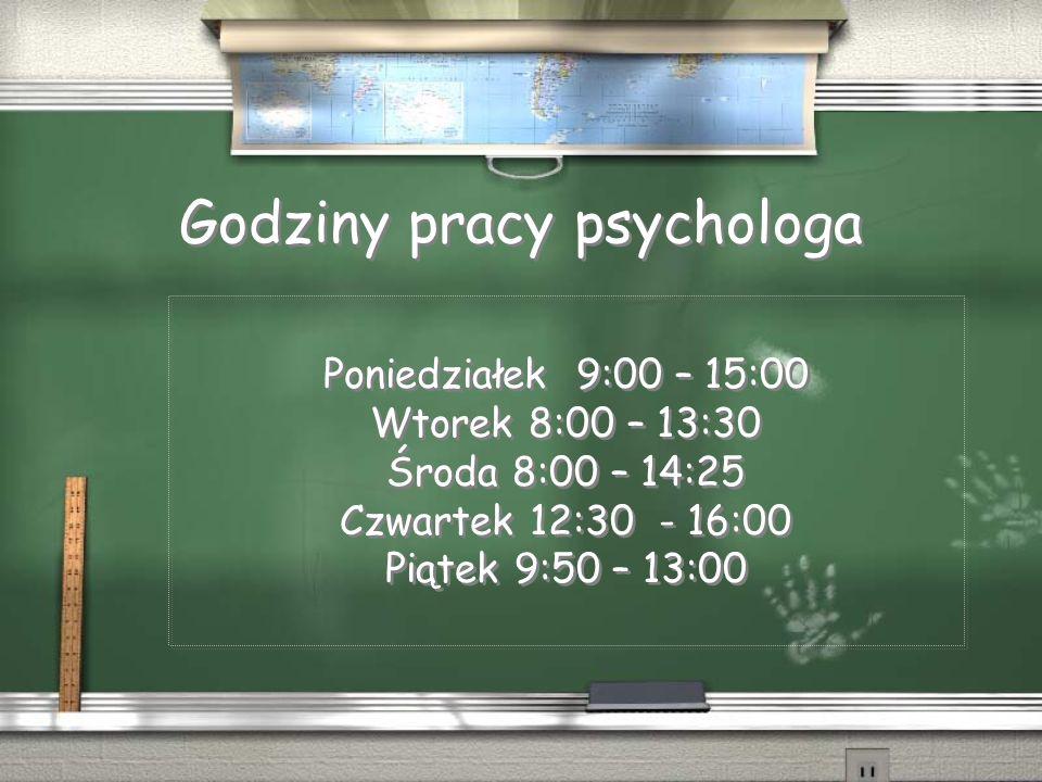 Godziny pracy psychologa Poniedziałek 9:00 – 15:00 Wtorek 8:00 – 13:30 Środa 8:00 – 14:25 Czwartek 12:30 - 16:00 Piątek 9:50 – 13:00