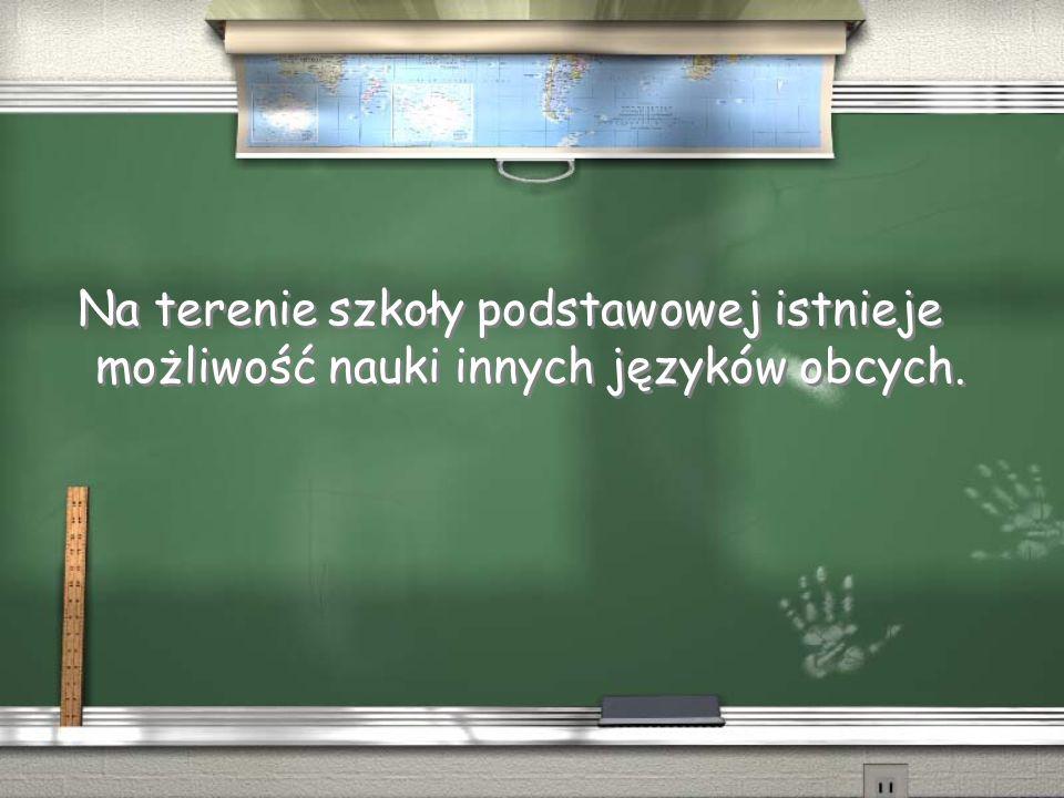 Na terenie szkoły podstawowej istnieje możliwość nauki innych języków obcych.