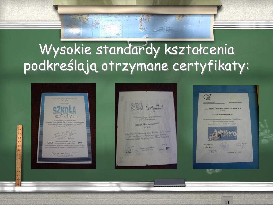Wysokie standardy kształcenia podkreślają otrzymane certyfikaty: