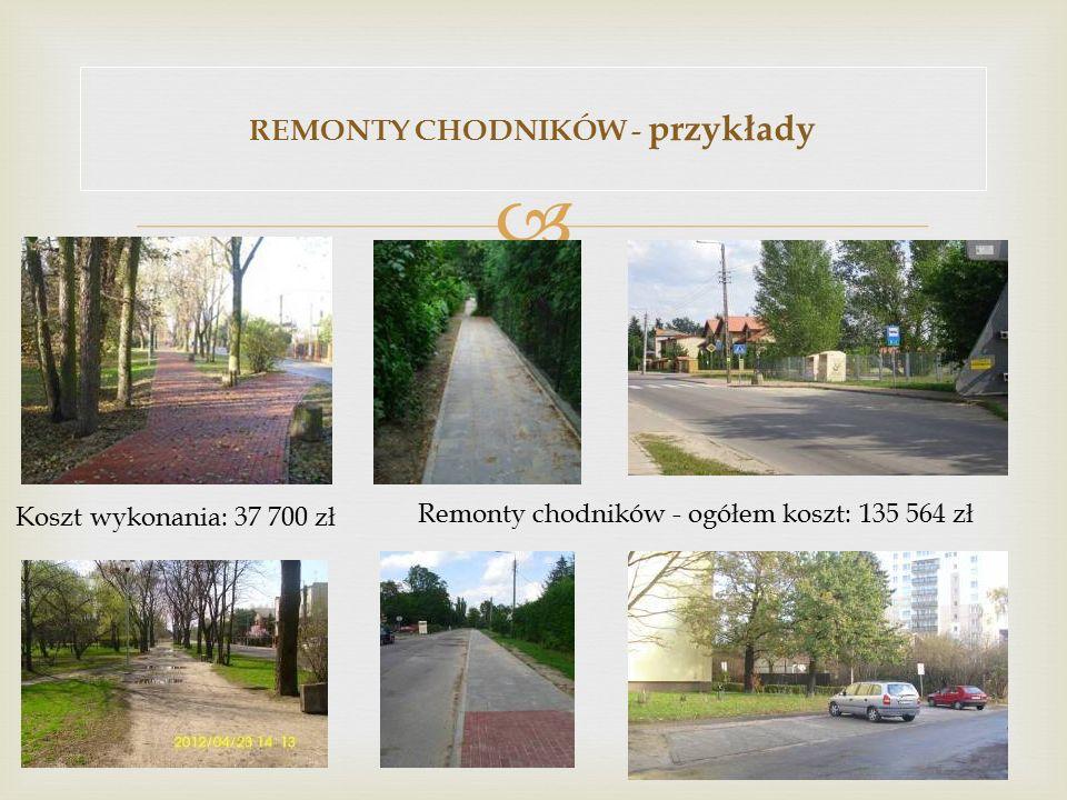  REMONTY CHODNIKÓW - przykłady Koszt wykonania: 37 700 zł Remonty chodników - ogółem koszt: 135 564 zł
