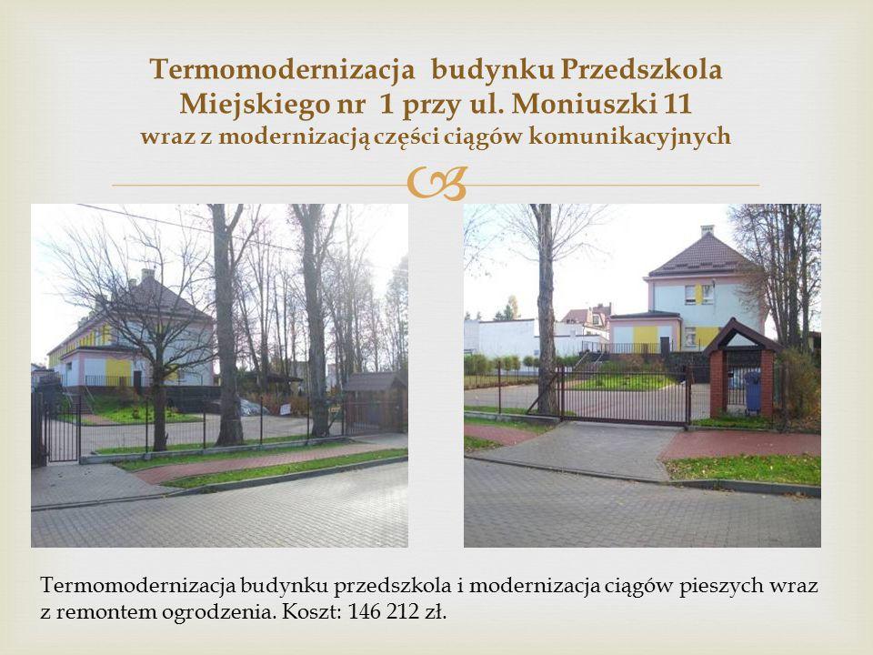  Termomodernizacja budynku Przedszkola Miejskiego nr 1 przy ul.