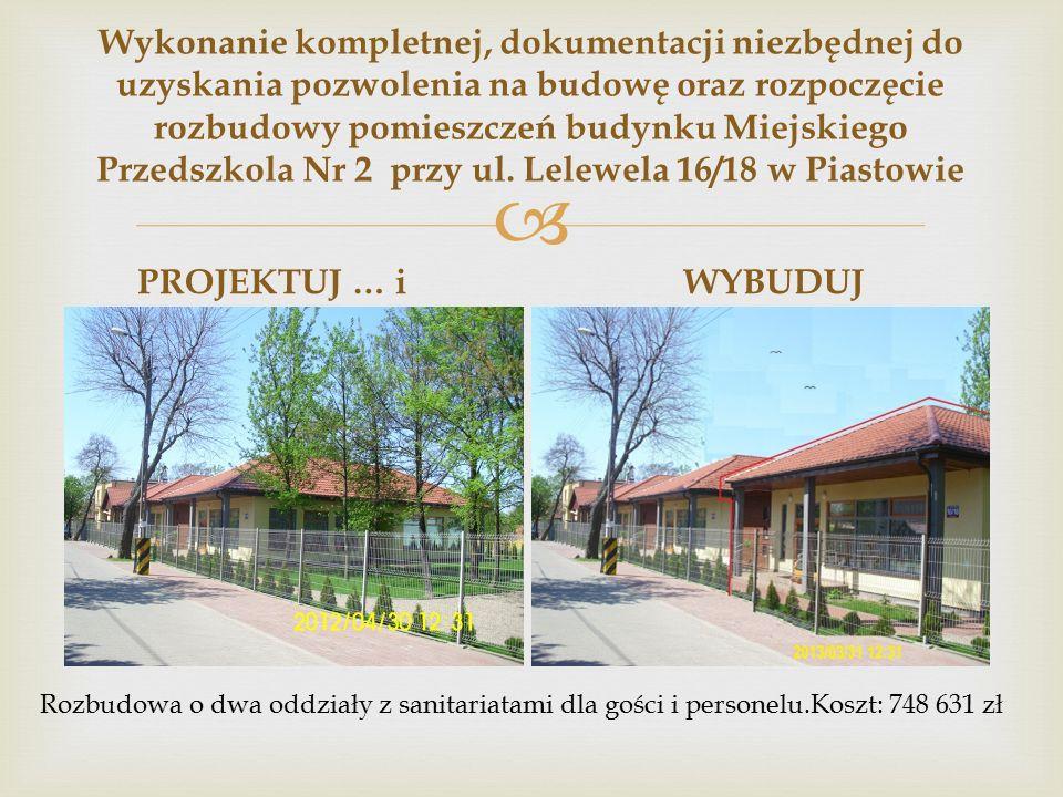  Wykonanie kompletnej, dokumentacji niezbędnej do uzyskania pozwolenia na budowę oraz rozpoczęcie rozbudowy pomieszczeń budynku Miejskiego Przedszkola Nr 2 przy ul.