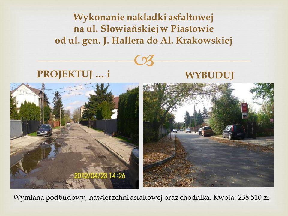  Wykonanie nakładki asfaltowej na ul. Słowiańskiej w Piastowie od ul.