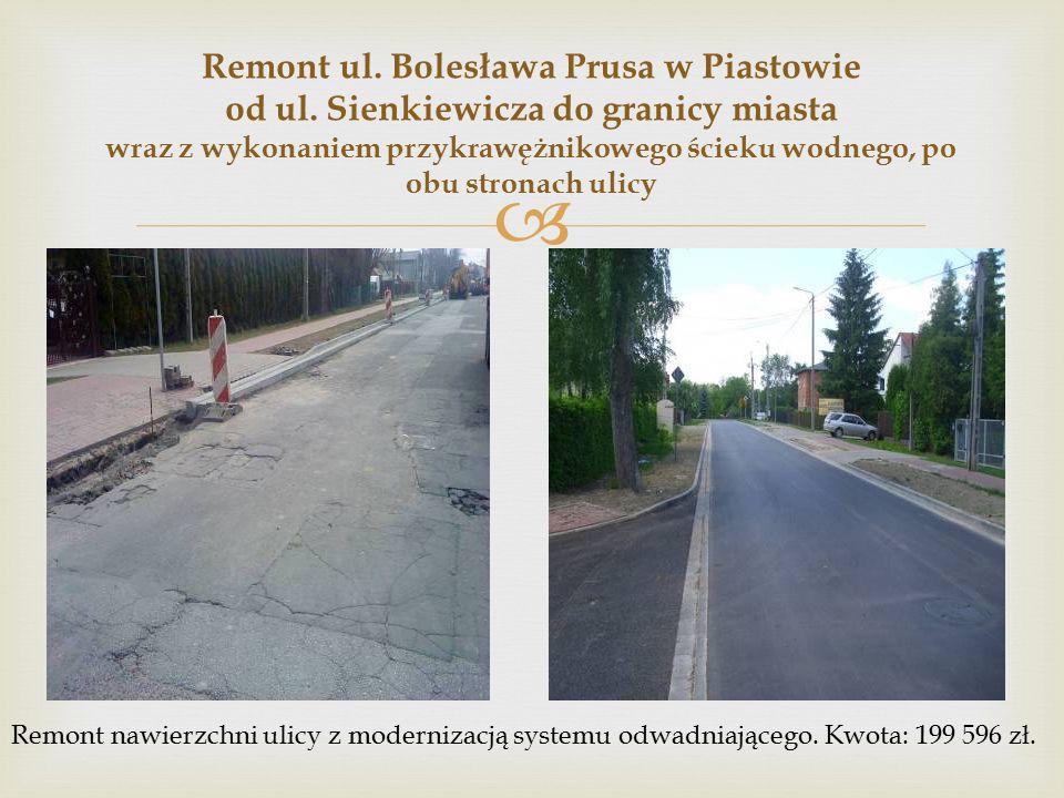  Remont ul. Bolesława Prusa w Piastowie od ul.