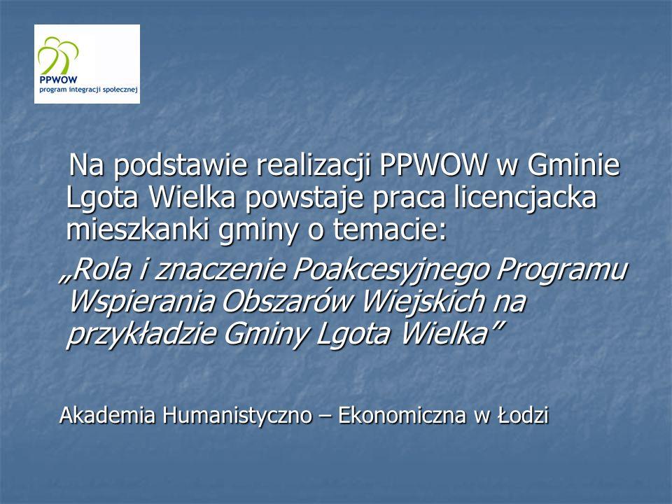 Na podstawie realizacji PPWOW w Gminie Lgota Wielka powstaje praca licencjacka mieszkanki gminy o temacie: Na podstawie realizacji PPWOW w Gminie Lgot