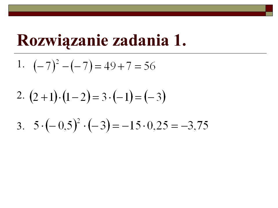 Rozwiązanie zadania 1. 1. 2. 3.