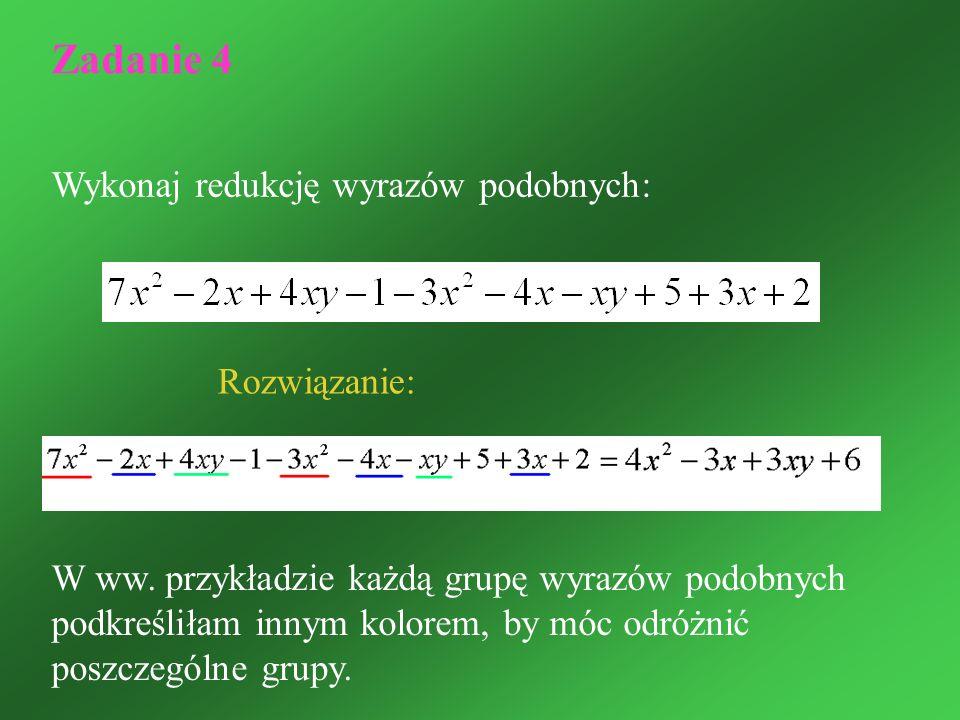 Wykonaj redukcję wyrazów podobnych: Rozwiązanie: W ww. przykładzie każdą grupę wyrazów podobnych podkreśliłam innym kolorem, by móc odróżnić poszczegó
