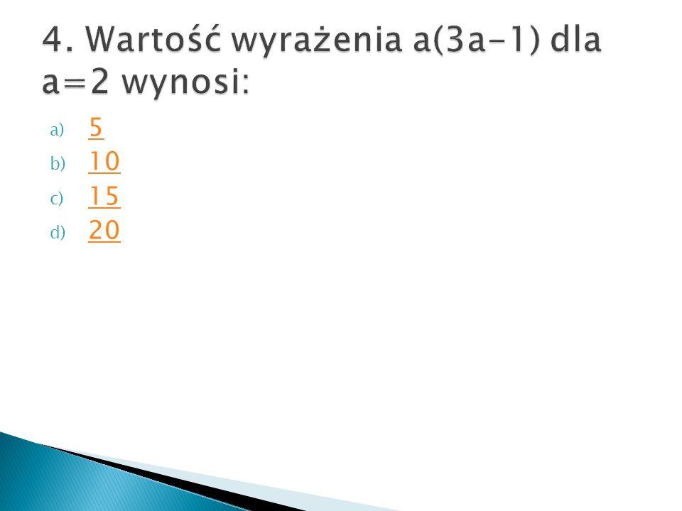 a) 5 5 b) 10 10 c) 15 15 d) 20 20