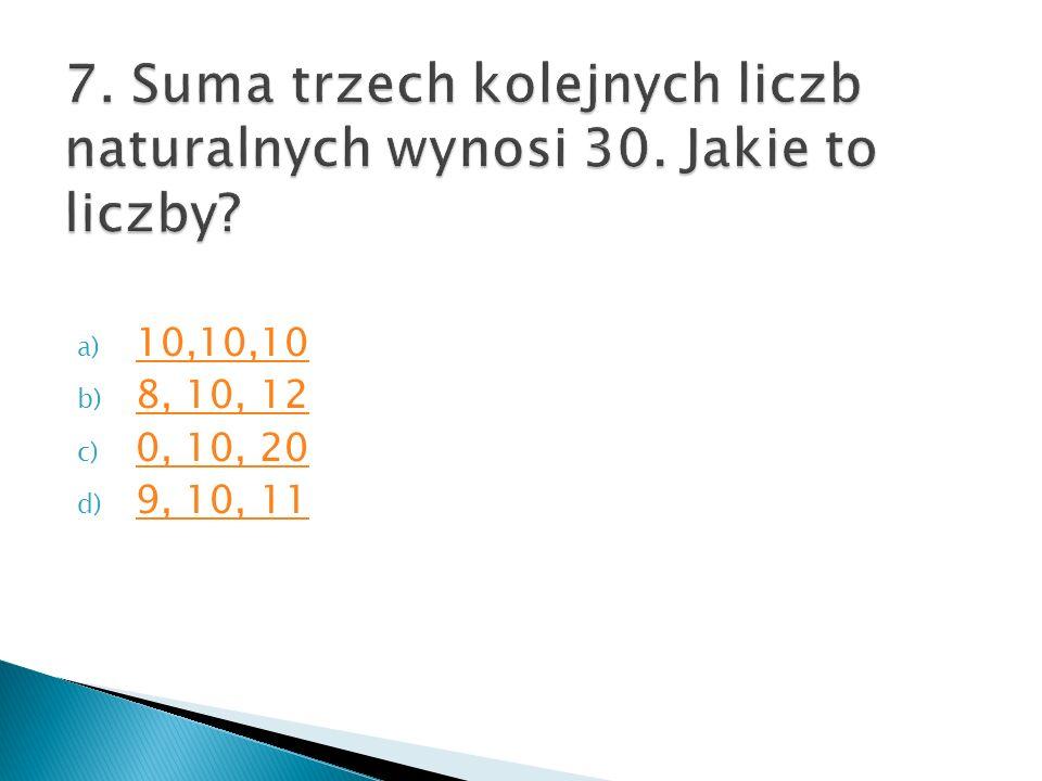 a) 10,10,10 10,10,10 b) 8, 10, 12 8, 10, 12 c) 0, 10, 20 0, 10, 20 d) 9, 10, 11 9, 10, 11