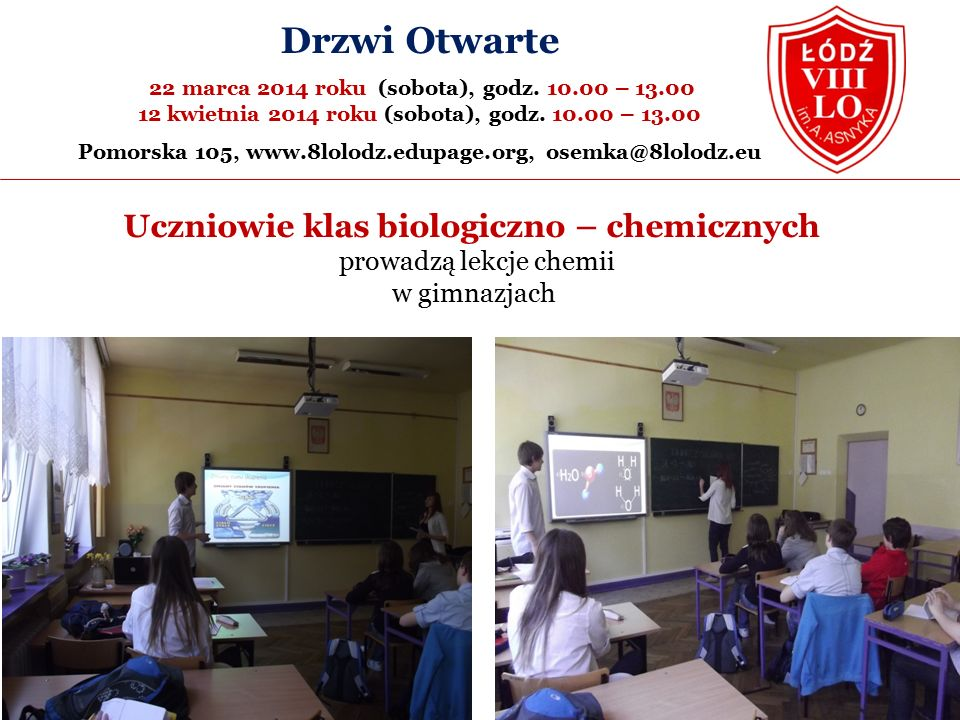 Uczniowie klas biologiczno – chemicznych prowadzą lekcje chemii w gimnazjach Drzwi Otwarte 22 marca 2014 roku (sobota), godz.