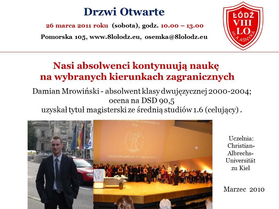 Nasi absolwenci kontynuują naukę na wybranych kierunkach zagranicznych Drzwi Otwarte 26 marca 2011 roku (sobota), godz.