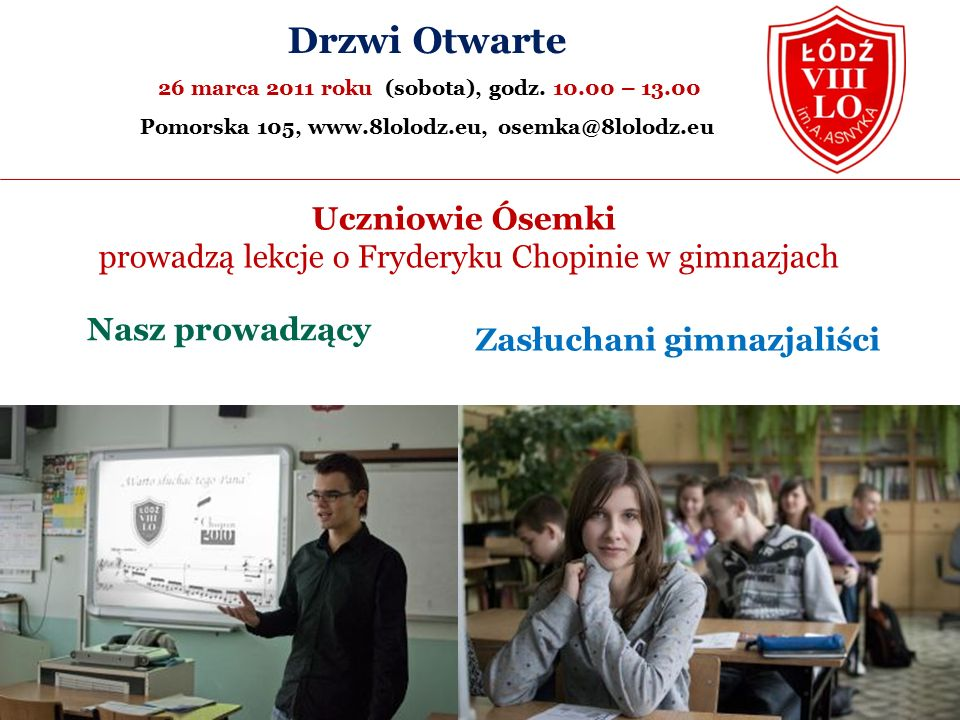 Uczniowie Ósemki prowadzą lekcje o Fryderyku Chopinie w gimnazjach Drzwi Otwarte 26 marca 2011 roku (sobota), godz.