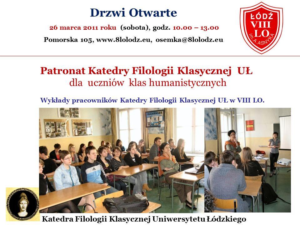 Patronat Katedry Filologii Klasycznej UŁ dla uczniów klas humanistycznych Drzwi Otwarte 26 marca 2011 roku (sobota), godz.