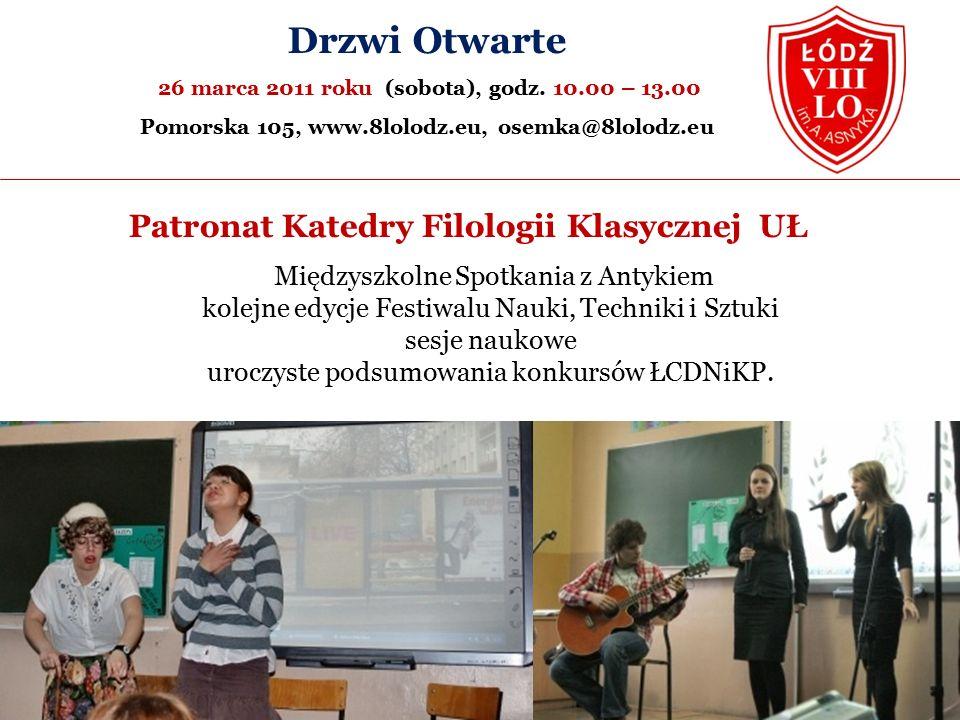 Patronat Katedry Filologii Klasycznej UŁ Drzwi Otwarte 26 marca 2011 roku (sobota), godz.