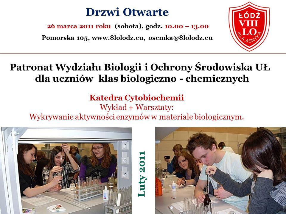 Patronat Wydziału Biologii i Ochrony Środowiska UŁ dla uczniów klas biologiczno - chemicznych Drzwi Otwarte 26 marca 2011 roku (sobota), godz.