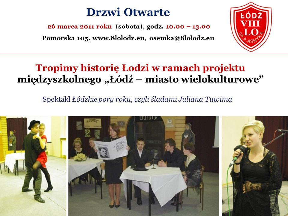 """Tropimy historię Łodzi w ramach projektu międzyszkolnego """"Łódź – miasto wielokulturowe Drzwi Otwarte 26 marca 2011 roku (sobota), godz."""