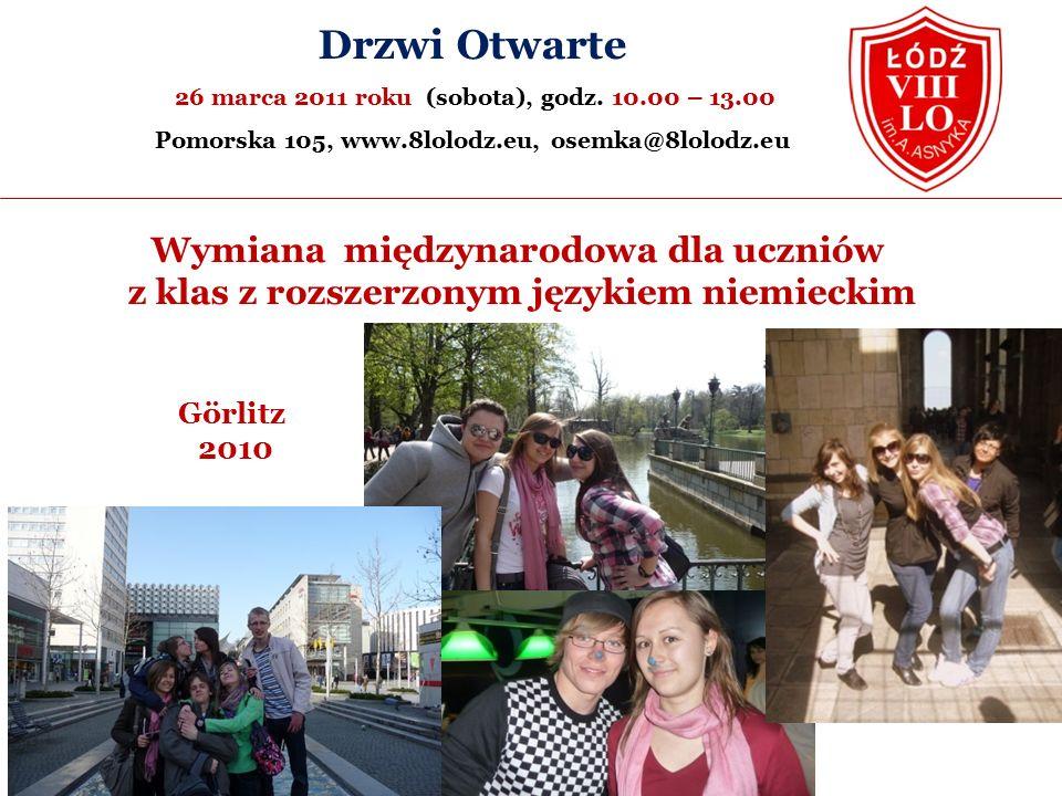 Wymiana międzynarodowa dla uczniów z klas z rozszerzonym językiem niemieckim Görlitz 2010 Drzwi Otwarte 26 marca 2011 roku (sobota), godz.