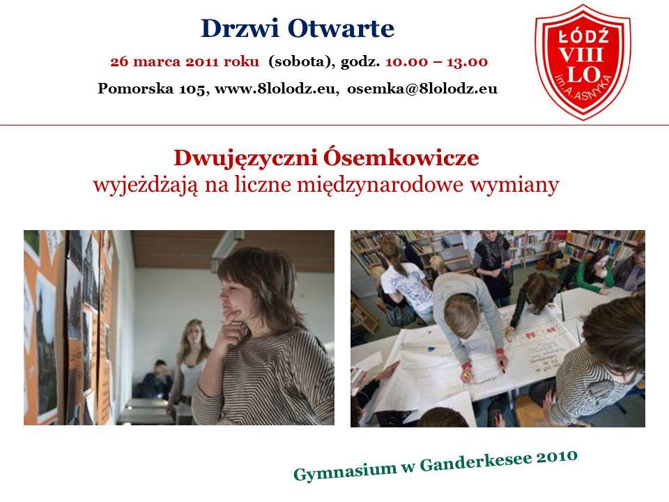 Dwujęzyczni Ósemkowicze wyjeżdżają na liczne międzynarodowe wymiany Gymnasium w Ganderkesee 2010 Drzwi Otwarte 26 marca 2011 roku (sobota), godz.