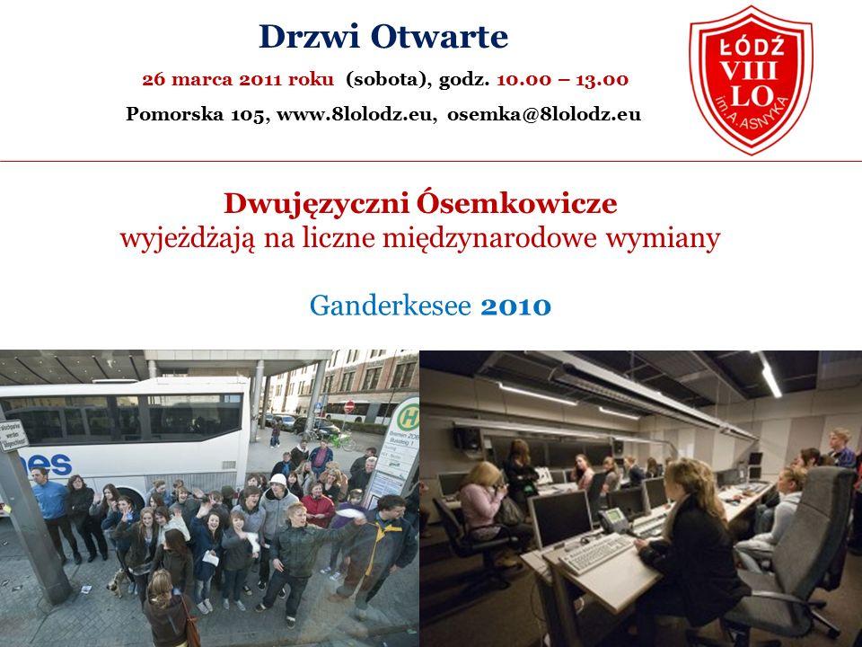 Dwujęzyczni Ósemkowicze wyjeżdżają na liczne międzynarodowe wymiany Ganderkesee 2010 Drzwi Otwarte 26 marca 2011 roku (sobota), godz.