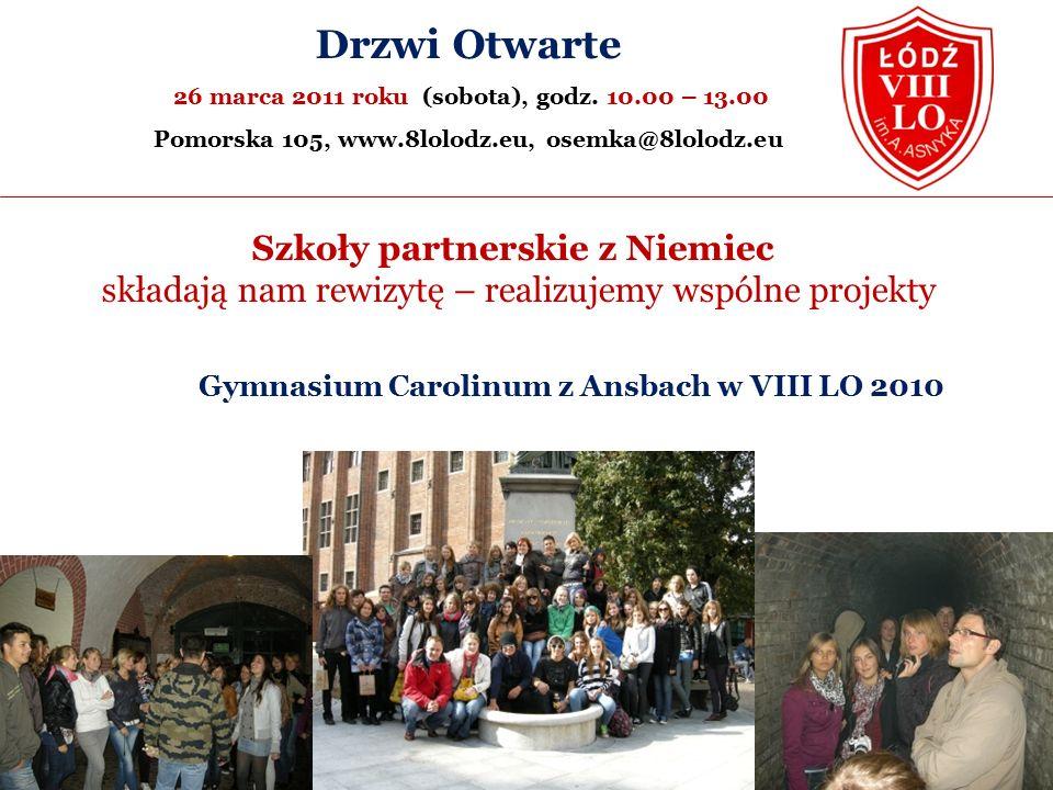 Szkoły partnerskie z Niemiec składają nam rewizytę – realizujemy wspólne projekty Gymnasium Carolinum z Ansbach w VIII LO 2010 Drzwi Otwarte 26 marca 2011 roku (sobota), godz.