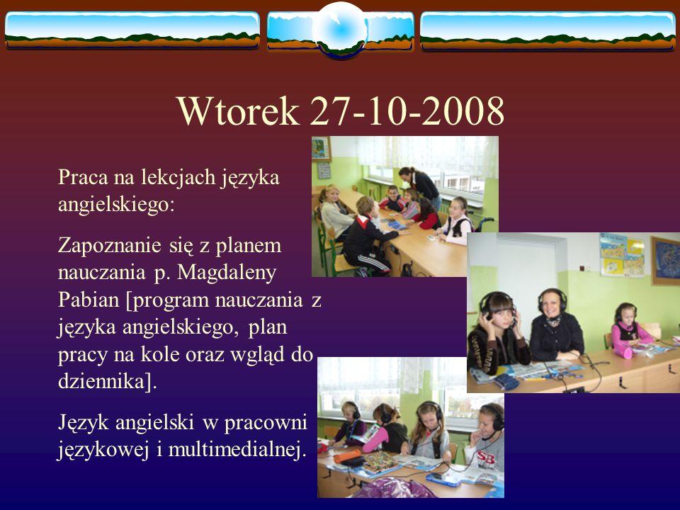 Wtorek 27-10-2008 Praca na lekcjach języka angielskiego: Zapoznanie się z planem nauczania p. Magdaleny Pabian [program nauczania z języka angielskieg