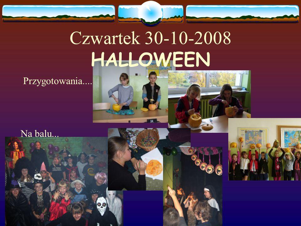 Czwartek 30-10-2008 HALLOWEEN Przygotowania.... Na balu...