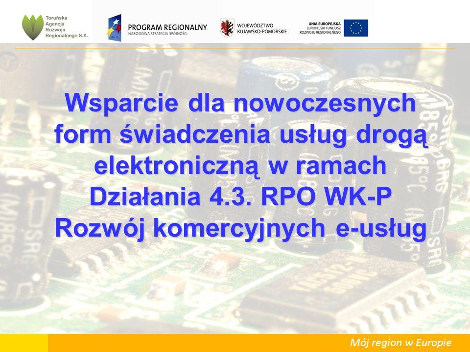 Mój region w Europie Wsparcie dla nowoczesnych form świadczenia usług drogą elektroniczną w ramach Działania 4.3.