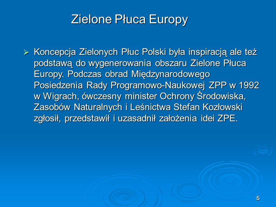 5 Zielone Płuca Europy Zielone Płuca Europy  Koncepcja Zielonych Płuc Polski była inspiracją ale też podstawą do wygenerowania obszaru Zielone Płuca Europy.