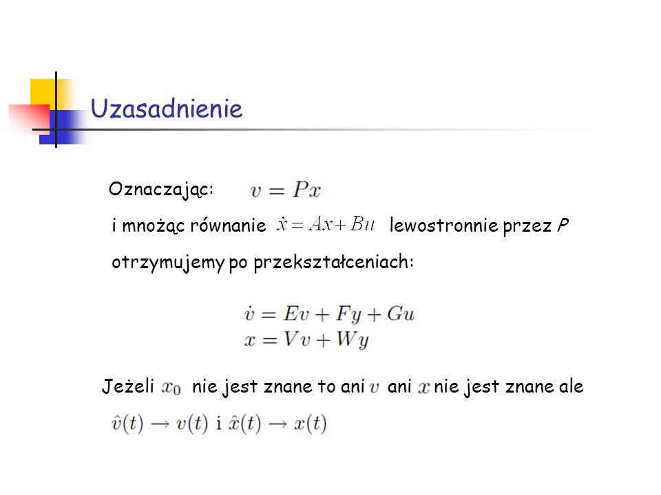 Uzasadnienie Oznaczając: i mnożąc równanie lewostronnie przez P otrzymujemy po przekształceniach: Jeżeli nie jest znane to ani ani nie jest znane ale