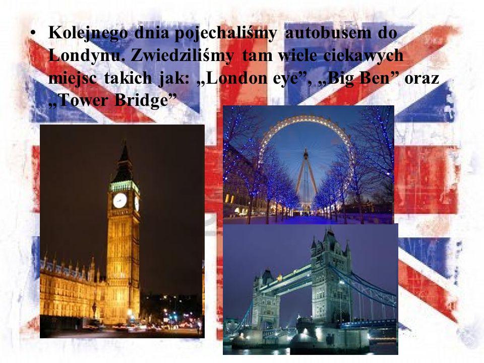 """Kolejnego dnia pojechaliśmy autobusem do Londynu. Zwiedziliśmy tam wiele ciekawych miejsc takich jak: """"London eye"""", """"Big Ben"""" oraz """"Tower Bridge"""""""