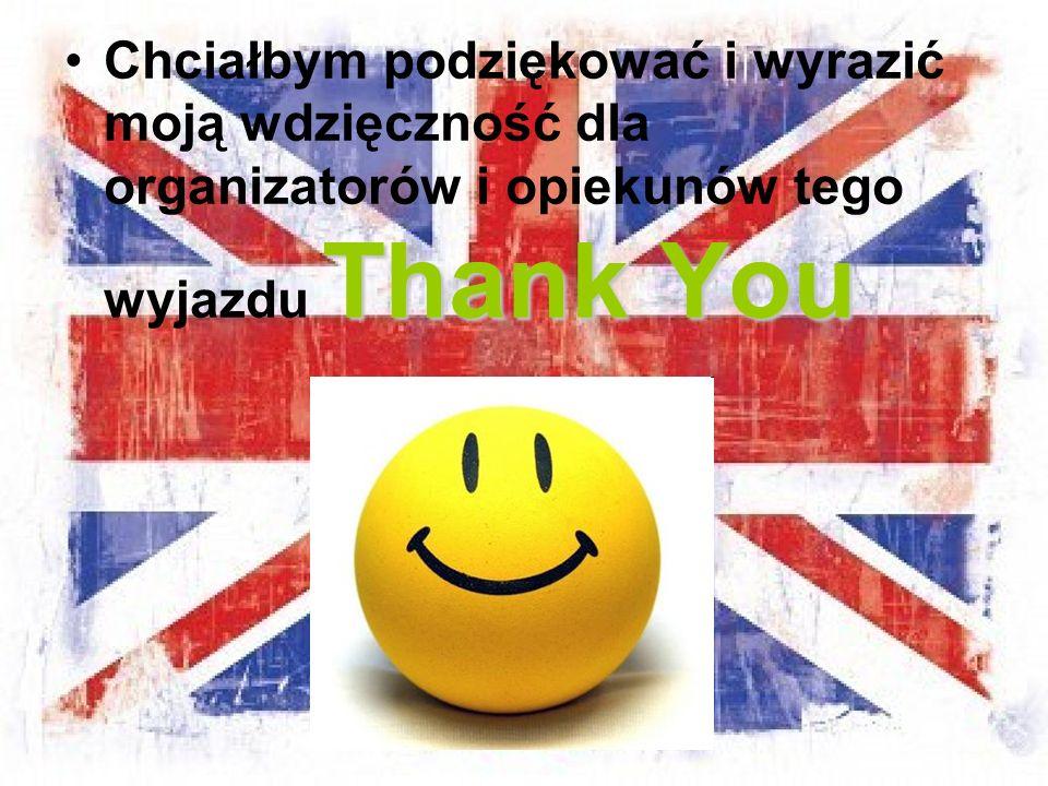 Thank YouChciałbym podziękować i wyrazić moją wdzięczność dla organizatorów i opiekunów tego wyjazdu Thank You