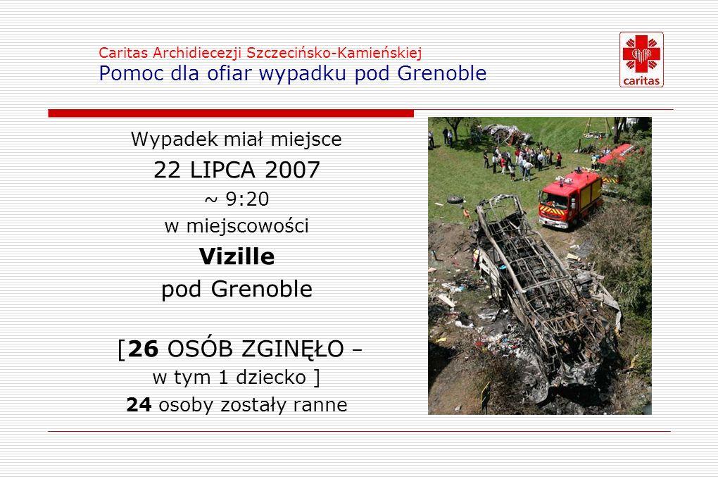 Caritas Archidiecezji Szczecińsko-Kamieńskiej Pomoc dla ofiar wypadku pod Grenoble Ź R Ó D Ł A P O M O C Y :Ź R Ó D Ł A P O M O C Y : 1.