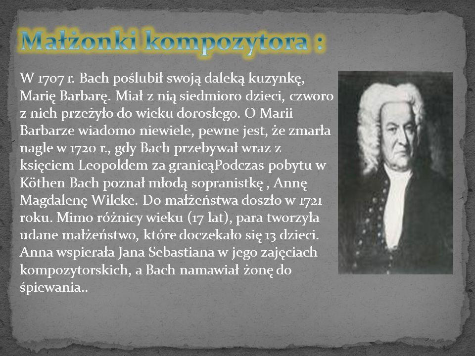W 1707 r. Bach poślubił swoją daleką kuzynkę, Marię Barbarę. Miał z nią siedmioro dzieci, czworo z nich przeżyło do wieku dorosłego. O Marii Barbarze