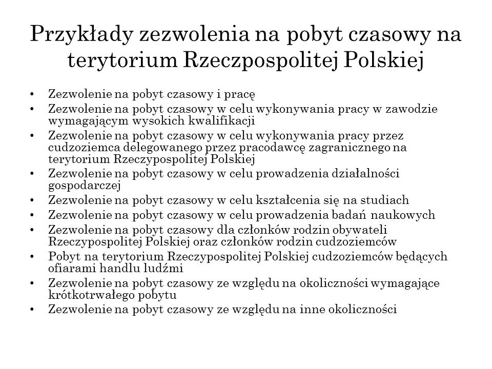 Przykłady zezwolenia na pobyt czasowy na terytorium Rzeczpospolitej Polskiej Zezwolenie na pobyt czasowy i pracę Zezwolenie na pobyt czasowy w celu wy