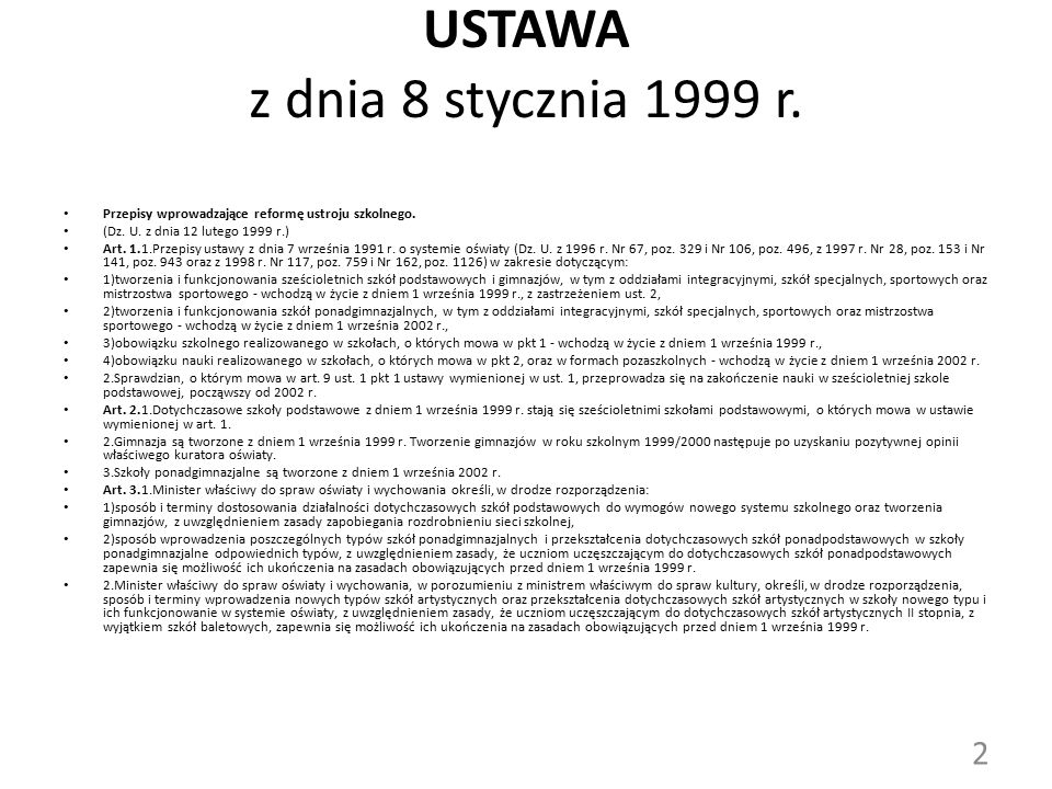 USTAWA z dnia 8 stycznia 1999 r. Przepisy wprowadzające reformę ustroju szkolnego.