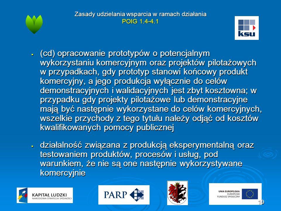 Zasady udzielania wsparcia w ramach działania POIG 1.4-4.1  (cd) opracowanie prototypów o potencjalnym wykorzystaniu komercyjnym oraz projektów pilot
