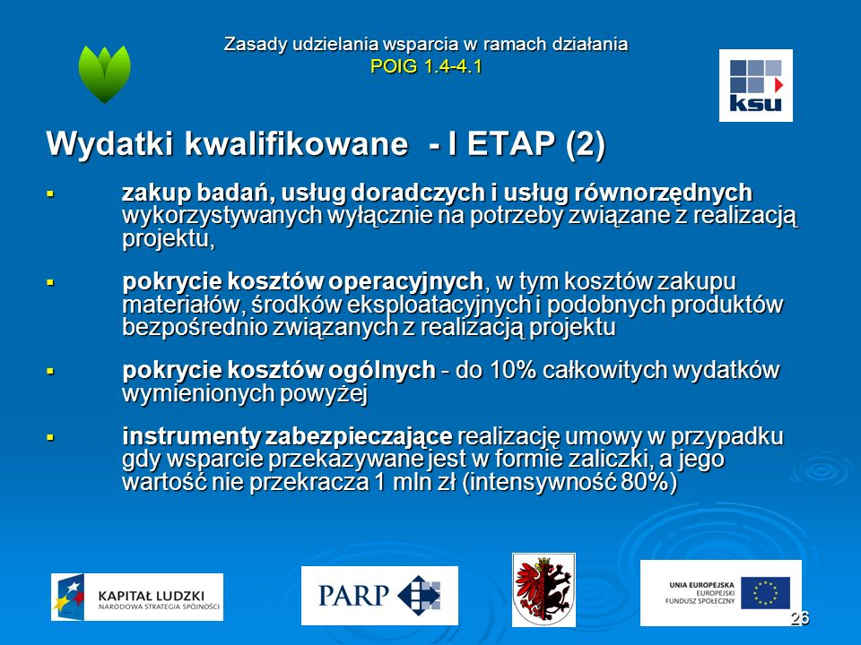 Zasady udzielania wsparcia w ramach działania POIG 1.4-4.1 Wydatki kwalifikowane - I ETAP (2)  zakup badań, usług doradczych i usług równorzędnych wy