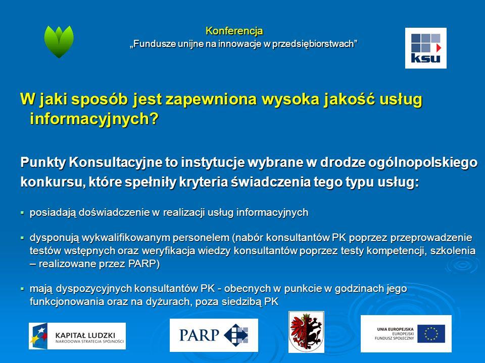 """Konferencja """" Fundusze unijne na innowacje w przedsiębiorstwach"""" W jaki sposób jest zapewniona wysoka jakość usług informacyjnych? Punkty Konsultacyjn"""