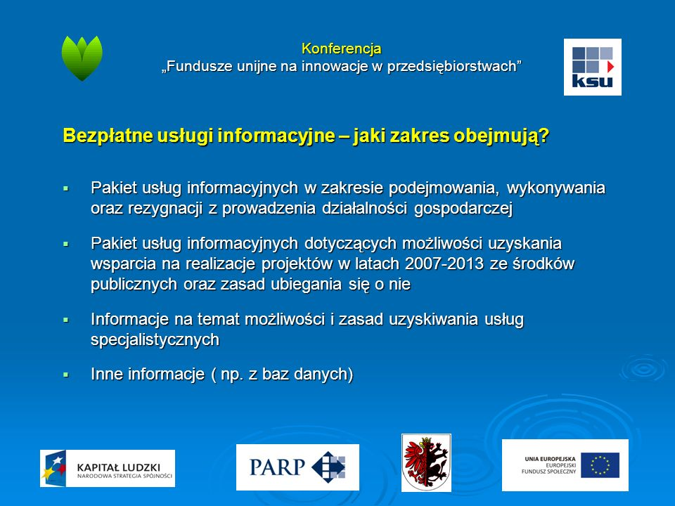 """Konferencja """"Fundusze unijne na innowacje w przedsiębiorstwach"""" Bezpłatne usługi informacyjne – jaki zakres obejmują?  Pakiet usług informacyjnych w"""