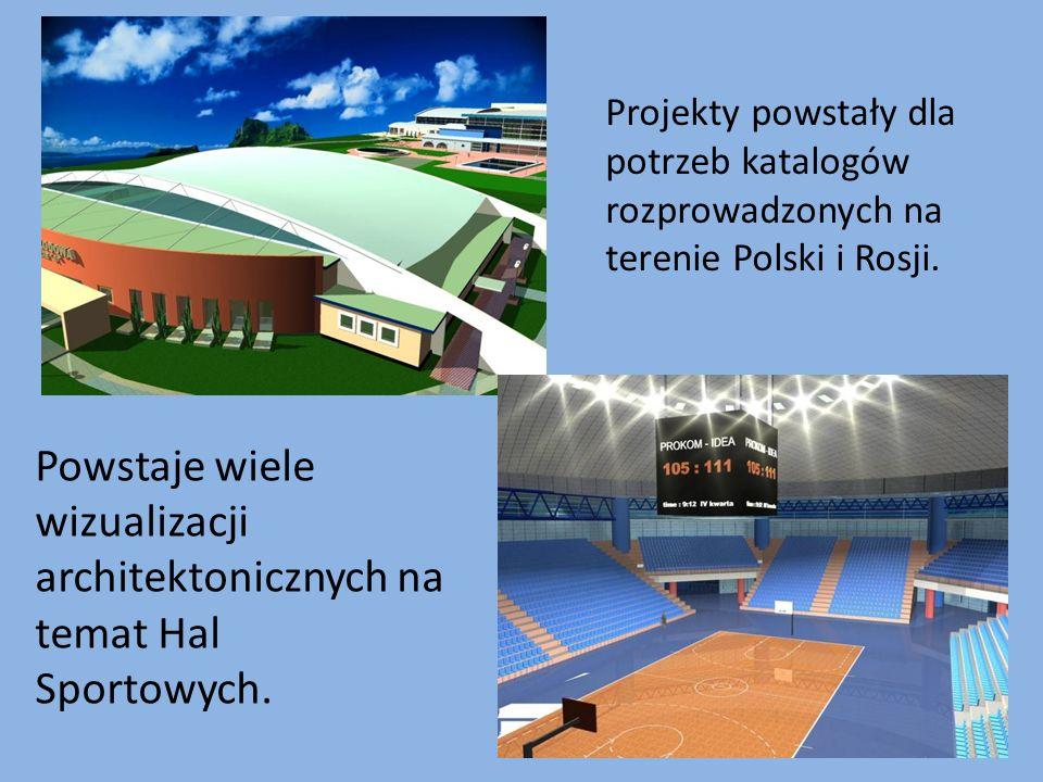 Powstaje wiele wizualizacji architektonicznych na temat Hal Sportowych. Projekty powstały dla potrzeb katalogów rozprowadzonych na terenie Polski i Ro
